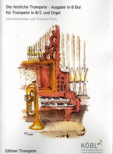 DIE FESTLICHE TROMPETE - arrangiert für Trompete - Orgel [Noten / Sheetmusic]