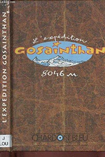 L'espédition Gosainthan, 8046 m, récit tiré des messages de Jean-Yves Loude et des carnets de bord des alpinistes, suivi de : Le secret du lotus (Conte tibétain).