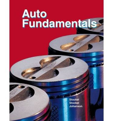 Auto Fundamentals: How and Why of the Design, Construction, and Operation of Automobiles : Applicable to All Makes and Models (Hardback) - Common