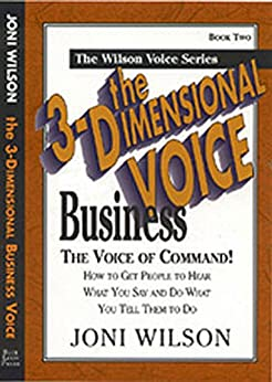 3-Dimensional Business Voice 2nd Edition: The Voice of Comand! (The Wilson Voice Series Book 4) (English Edition) par [Wilson, Joni]