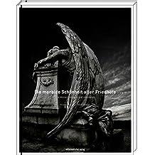 Die morbide Schönheit alter Friedhöfe/The morbid beauty of old cemeteries: Bildband