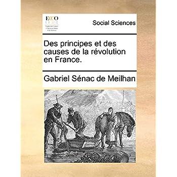 Des principes et des causes de la révolution en France.