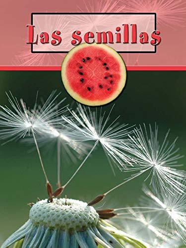 Las Semillas: Seeds (Partes de una planta (Plant Parts)) por Lynn Stone