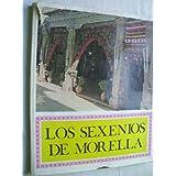 LOS SEXENIOS DE MORELLA.