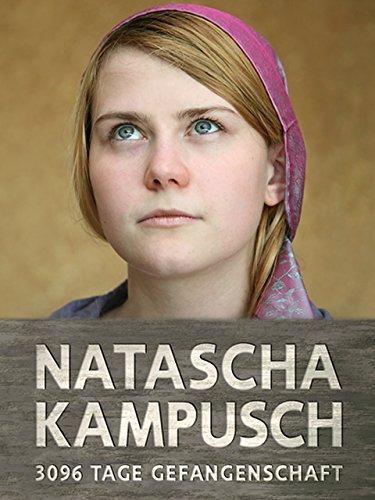 Natascha Kampusch - 3096 Tage Gefangenschaft online