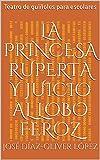 La Princesa Ruperta y Juicio al lobo feroz: Teatro de guiñoles para escolares