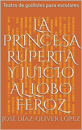 La Princesa Ruperta y Juicio al lobo feroz: Teatro de guiñoles para escolares (Spanish Edition)