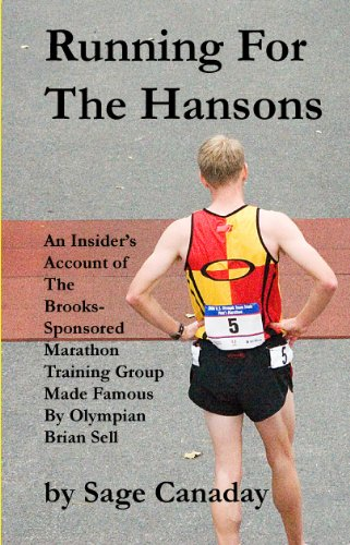 Running For The Hansons: An Insider's Account of The Brooks-Sponsored Marathon Training Group Made Famous by Olympian Brian Sell (English Edition)