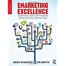 Emarketing Excellence: Planning and Optimizing your Digital Marketing by Dave Chaffey (2012-12-06)