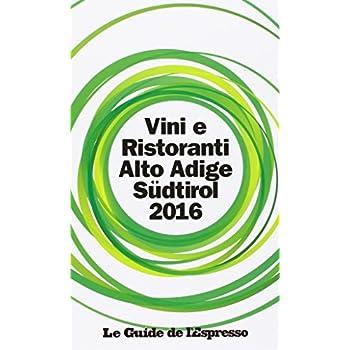 Vini & Ristoranti Dell'alto Adige Südtirol 2016