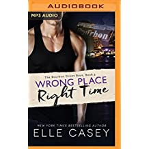 Wrong Place, Right Time (The Bourbon Street Boys) by Elle Casey (2016-07-05)