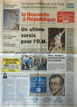 NOUVELLE REPUBLIQUE (LA) [No 15352] du 08/04/1995 - EX-HOMME D'AFFAIRES DE JOSE TOURE - CLAUDE BERQUEZ EST INCARCERE - VILLEBAROU / ROBERT HUE ABSENT - LES SPORTS - UN ULTIME SURSIS POUR L'OM - BOXE / COMBAT EUROPEEN POUR GIRARD - PARIS-ROUBAIX / DUEL FRANCO-RUSSE - LA PRESSE ET LE SECRET PAR GUENERON - par Collectif