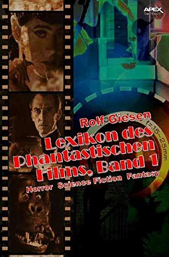 LEXIKON DES PHANTASTISCHEN FILMS, BAND 1: Horror, Science Fiction, Fantasy