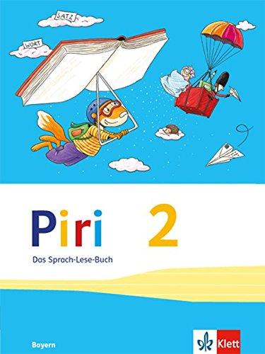 Piri Das Sprach-Lese-Buch / Ausgabe für Bayern: Piri Das Sprach-Lese-Buch / Schülerbuch 2. Schuljahr: Ausgabe für Bayern