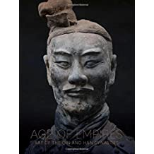 Ages of Empires: Art of the Qin and Han Dynasties