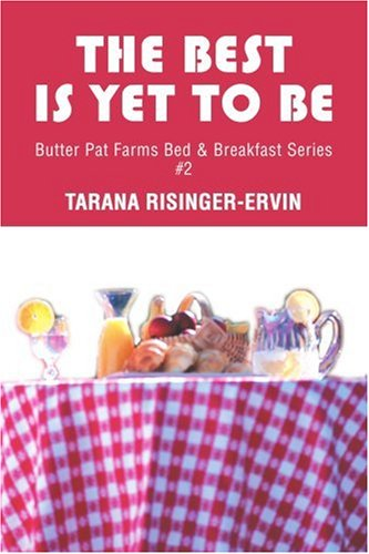 The Best Is Yet To Be: Butter Pat Farms Bed & Breakfast Series #2 Pat Butter
