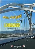 Allez, c'est parti pour l'ANDALOUSIE: en CAMPING CAR (French Edition)