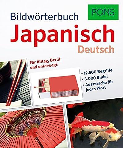 PONS Bildwörterbuch Japanisch: 12.500 Begriffe und Redewendungen in 3.000 topaktuellen