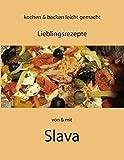 Kochen und Backen leicht gemacht von & mit Slava (German Edition) by Slava Steffens (2013-12-02)