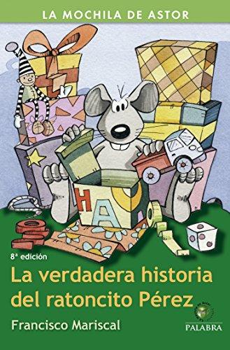 La verdadera historia del ratoncito Pérez (La mochila de Astor. Serie verde) por Francisco Mariscal