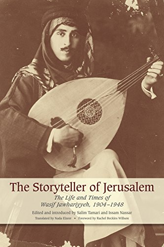 The Storyteller of Jerusalem: The Life and Times of Wasif Jawhariyyeh, 1904-1948 por Wasif Jawhariyyeh
