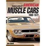 Standard Catalog of American Muscle Cars 1960-1972 (Gunner's Guide)