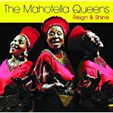 Reign And Shine by Mahotella Queens (2006-10-17)