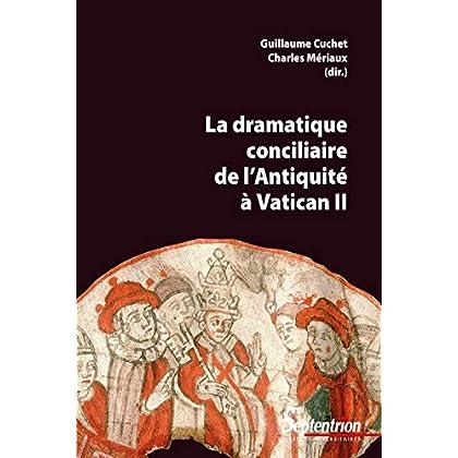 La dramatique conciliaire de l'Antiquité à VaticanII (Histoire et civilisations)
