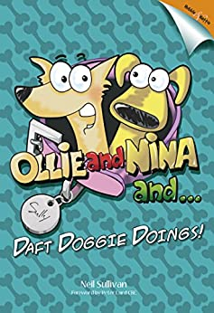 Ollie and Nina and ...: ... daft doggy doings! by [Sullivan, Neil]