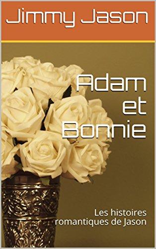 Couverture du livre Adam et Bonnie: Les histoires romantiques de Jason
