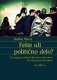 Fešte ali politično delo?: Participacija mladih Slovenk in Slovencev na avstrijskem Koroškem