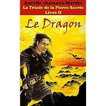 La Triade De La Pierre Sacrée - Livre II Le Dragon
