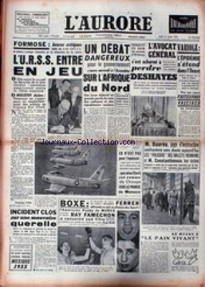 AURORE (L') [No 3232] du 31/01/1955 - FORMOSE - L'U.R.S.S. ENTRE EN JEU - AFRIQUE DU NORD - L'AVOCAT GENERAL S'EST ACHARNE A PERDRE DESHAYES - VARIOLE - M. BAURES ET LES POLICIERS DES BALLETS ROUMAINS ET M. COSTANTINESCO LEUR VICTIME - BOXE - FERRER - PADDY DE MARCO - RAY FAMECHON.