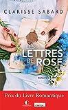 Les lettres de Rose / Clarisse Sabard | Sabard, Clarisse (1984-....). Auteur