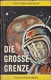 Die große Grenze - Zukunftsroman.