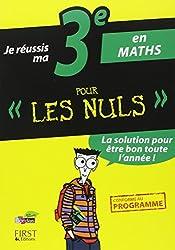 Je réussis ma 3e en Maths Pour Les Nuls