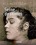 Seine de crimes - Morts suspectes à Paris 1871-1937 - Format Kindle - 9782268078700 - 14,99 €