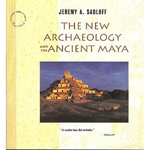 The New Archaeology and the Ancient Maya (English Edition)