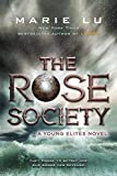The Rose Society (The Young Elites) by Marie Lu (2016-10-04)