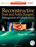 Reconstructive Foot and Ankle Surgery: Management of Complications : Expert Consult - Online, Print and DVD