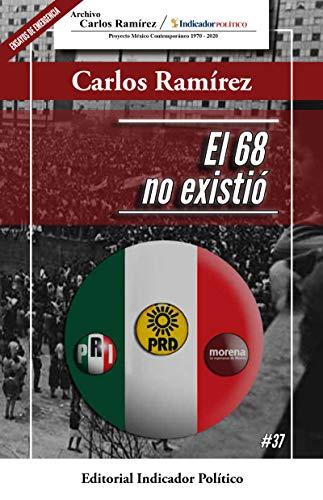 El 68 no existió por Carlos Ramírez
