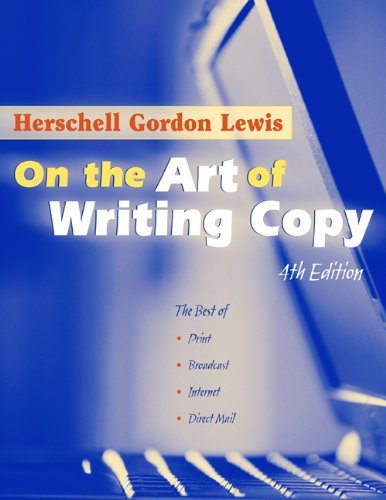 On the Art of Writing Copy (4th Edition): The Best of Print, Broadcast, Internet, Direct Mail, Social Media by Herschell Gordon Lewis (2011-10-01) par Herschell Gordon Lewis