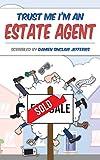 Trust Me I'm An Estate Agent