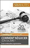 Comment négocier son salaire ?: Entre embauche et promotion (Coaching pro t. 47)...