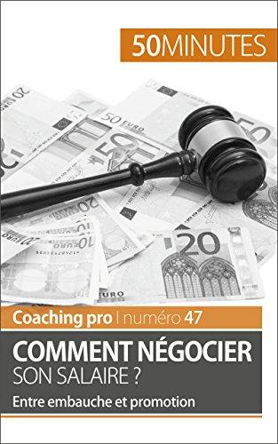 Comment négocier son salaire ?: Entre embauche et promotion (Coaching pro t. 47) par Isabelle Aussant