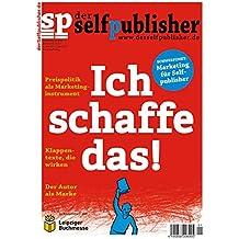 der selfpublisher 1, 1-2016, Heft 1, März 2016: Deutschlands 1. Selfpublishing-Magazin