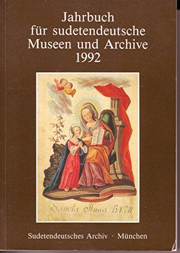 Jahrbuch für sudetendeutsche Museen und Archive 1992.