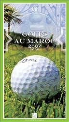 Golfs au Maroc: 2007- 2008