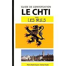Le Chti pour les Nuls Guide de conversation, 2e édition