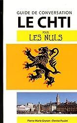 Le Chti - Guide de conversation pour les Nuls, 2e édition